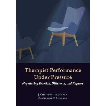 Therapist Performance Under Pressure - Negotiating Emotion - Differenc