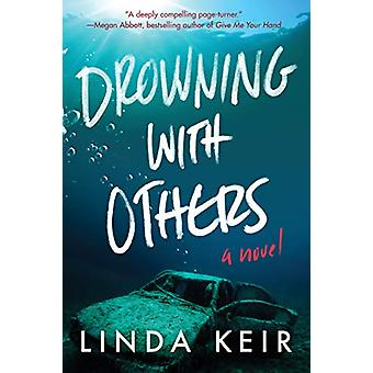 Drowning with Others by Linda Keir - 9781542041454 Book