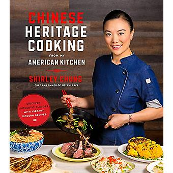 Chinese Heritage Cooking From My American Kitchen - Discover Authentic