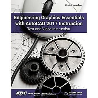 Engineering Graphics Essentials with AutoCAD 2017 Instruction (Includ