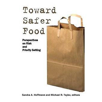 Toward Safer Food - Perspectives on Risk and Priority Setting by Sandr