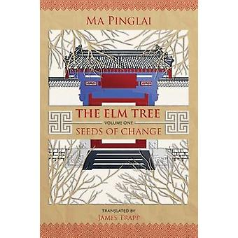 The Elm Tree (Volume one) - Seeds of Change - 1 - The Elm Tree by Ma Pin