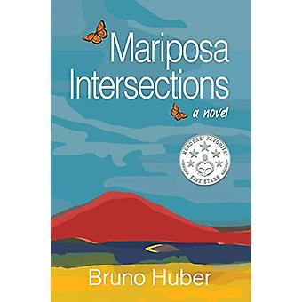 Mariposa Intersections by Bruno Huber - 9781926991924 Book