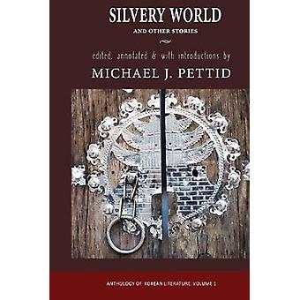 Silvery World and Other Stories - Anthology of Korean Literature by Mi