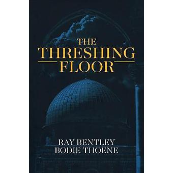 The Threshing Floor by Ray Bentley - 9781949709629 Book