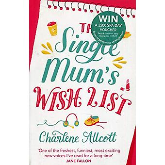 The Single Mum's Wish List by Charlene Allcott - 9780552175791 Book