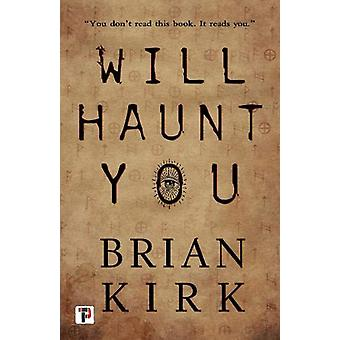 Will Haunt You by Brian Kirk - 9781787581371 Book