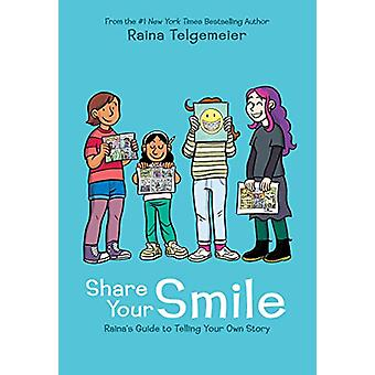 Share Your Smile - Raina's Guide to Telling Your Own Story by Raina Te