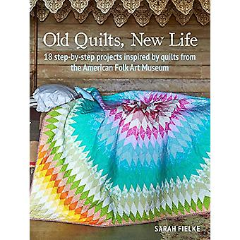 Old Quilts - New Life - 18 Step-by-Step Projects Inspired by Quilts fr
