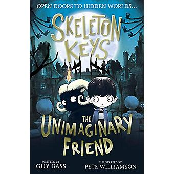 Skeleton Keys - The Unimaginary Friend by Guy Bass - 9781788950305 Book