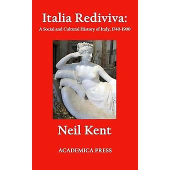 Italia Rediviva - A Social And Cultural History Of Italy - 1740-1900 b
