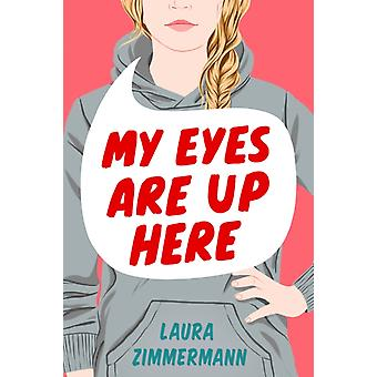 My Eyes Are Up Here by Zimmermann & Laura