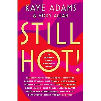 STILL HOT!: 42 Brilliantly Honest Menopause Stories
