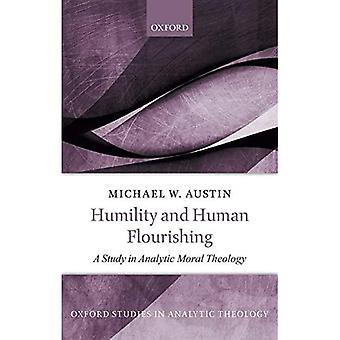 Nöyryys ja ihmisen kukoistus: Analyyttisen moraaliteologian tutkimus (Oxfordin tutkimukset analyyttisessa teologiassa)