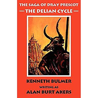 The Delian Cycle: The Saga of Dray Prescot