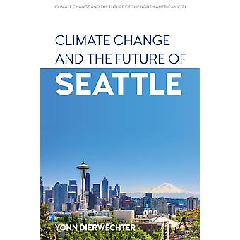 Climate Change and the Future of Seattle by Yonn Dierwechter
