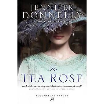 The Tea Rose by Jennifer Donnelly - 9781448211739 Book