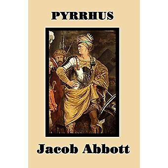 Pyrrhus by Jacob Abbott - 9781515401490 Book