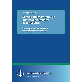 Service Delivery Through Information Systems in Tanroads - Challenges