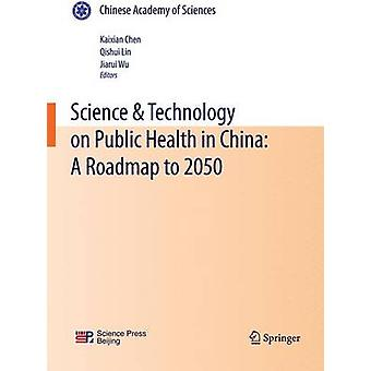Science  Technology on Public Health in China A Roadmap to 2050