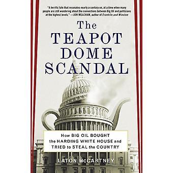 The Teapot Dome Scandal by Laton McCartney