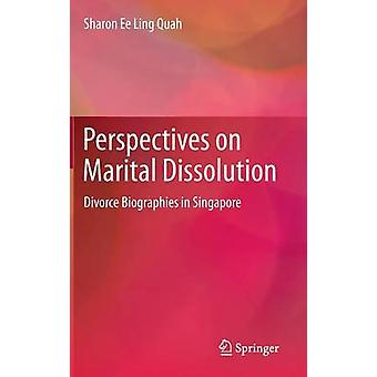 Perspectives on Marital Dissolution - Divorce Biographies in Singapore