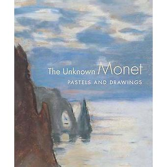 The Unknown Monet by James A. GanzRichard Kendall