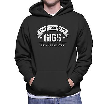 I Go To Too Many Gigs Said No One Ever Men's Hooded Sweatshirt