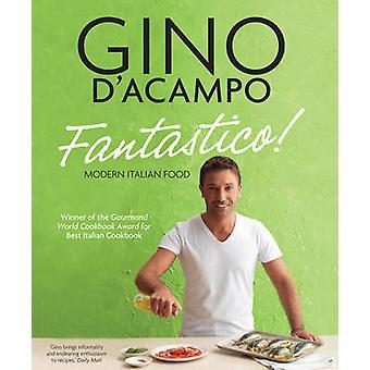 Fantastico! -Moderne italienische Küche von Gino D'Acampo - 978 (Neuauflage)