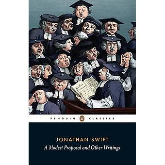 A Modest Proposal and Other Writings by Jonathan Swift - Carole Fabri