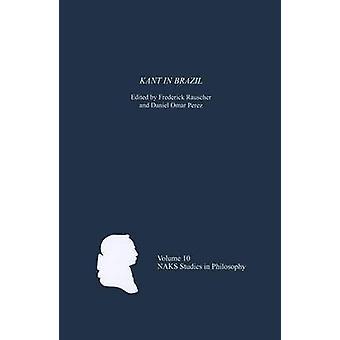 Kant in Brazil by Frederick Rauscher - Daniel Omar Perez - 9781580464