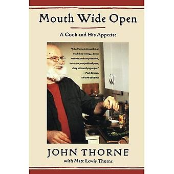 Mouth Wide Open: A Cook and His Appetite
