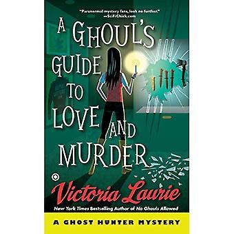 Ghoul's Guide till kärlek och mord, A: A Ghost Hunter mysterium