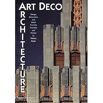 Arquitectura de Art Deco: Diseño, decoración y detalle de los años veinte y treinta