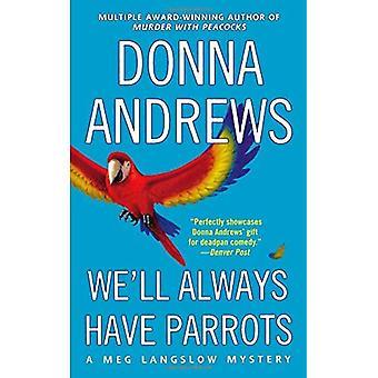 We'll Always Have Parrots (Meg Langslow Mysteries)