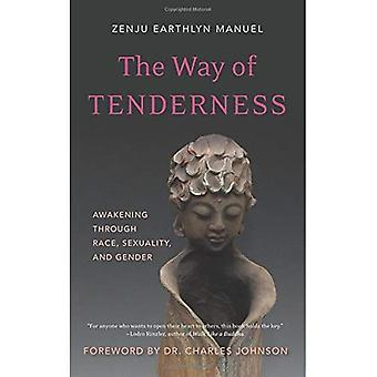 Way of Tenderness: Awakening Through Race, Sexuality, and Gender