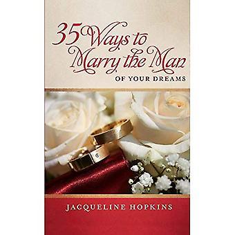 35 sätt att gifta sig med mannen i dina drömmar