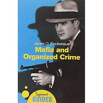 Mafia and Organized Crime: A Beginner's Guide (Beginner's Guides)