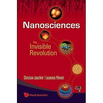 NANOSCIENCES: THE INVISIBLE REVOLUTION