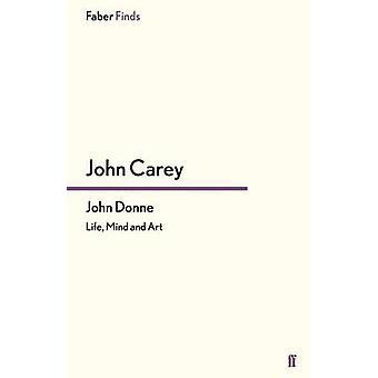 John Donne - vie - esprit et Art (Main) par John Carey - 9780571244461