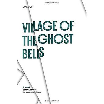 Landsbyen Ghost klokkene: en roman (Classicos/Clasicos)