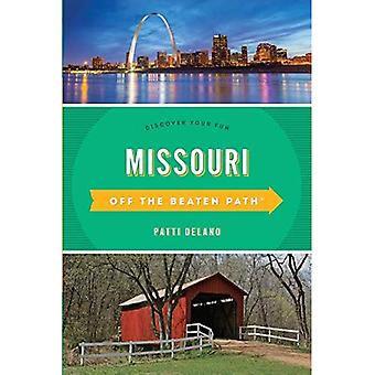 Missouri Off de geslagen Path (R): Ontdek uw plezier (uit de serie van de gebaande paden)