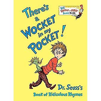 Il y a une Wocket dans ma poche!: livre de rimes ridicules de Dr. Seuss (gros Bright & début du livre) [cartonné]