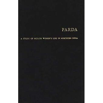 Parda A Study of Muslim Womens Life in Northern India by Vreedede Stuers & Cora