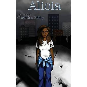 Alicia by Berry & Christina M.