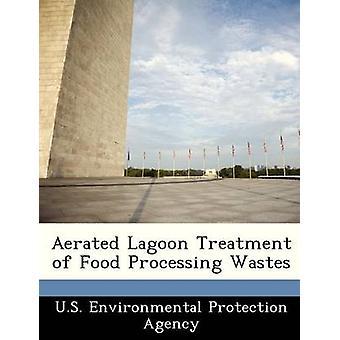 Laguna aireada de tratamiento de residuos de la transformación de los alimentos por agencia de protección ambiental