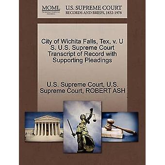 City of Wichita Falls Tex V. U S. U.S. Supreme Court Transcript of Record with Supporting Pleadings by Ash & Robert & Professor