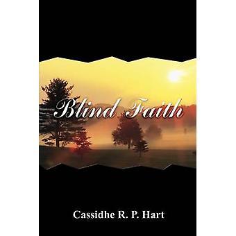 Blind Faith by Hart & Cassidhe R. P.