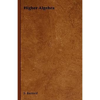 Higher Algebra by Barnard & S.