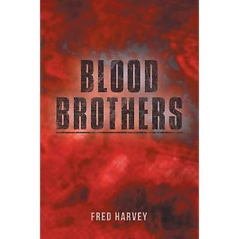 Blood Brothers by Harvey & Fred